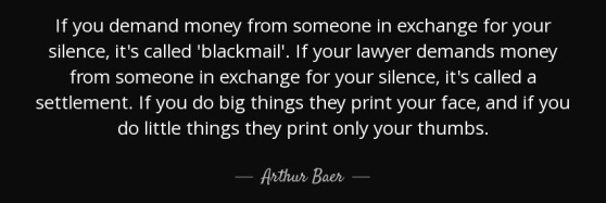 quote-if-you-demand-money-from-someone-in-exchange-for-your-silence-it-s-called-blackmail-arthur-baer-139-43-07